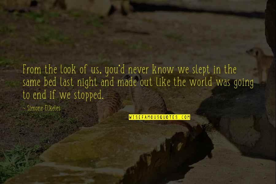 Going To Bed Love Quotes By Simone Elkeles: From the look of us, you'd never know