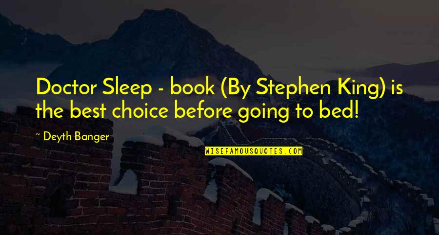 Going To Sleep Quotes By Deyth Banger: Doctor Sleep - book (By Stephen King) is