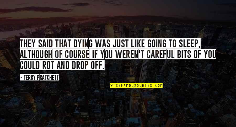 Going To Sleep Quotes By Terry Pratchett: They said that dying was just like going