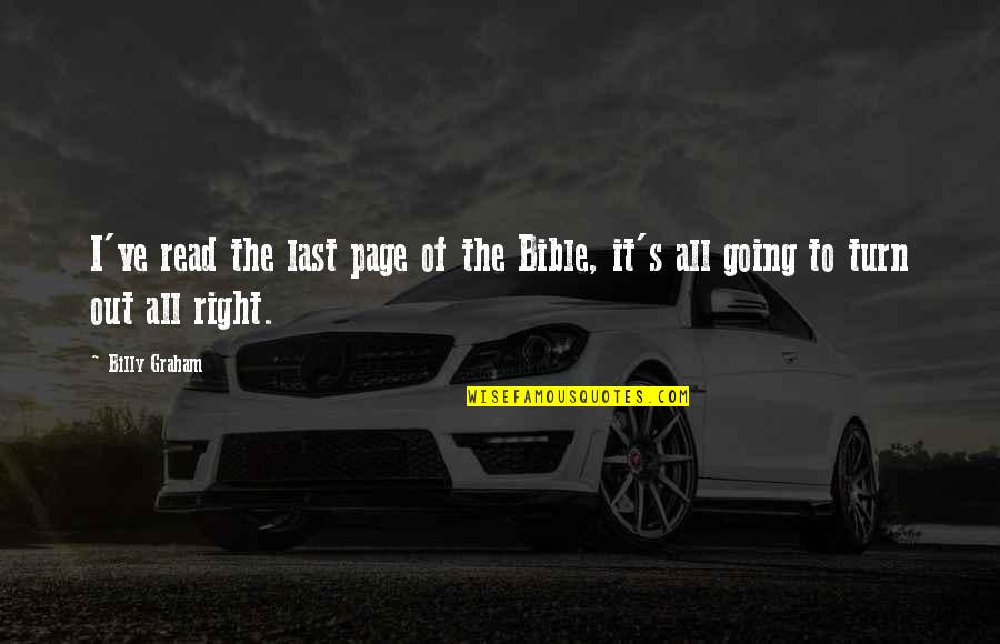 Going's Quotes By Billy Graham: I've read the last page of the Bible,