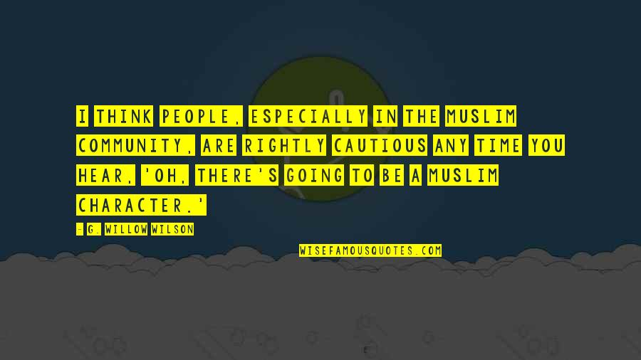 Going's Quotes By G. Willow Wilson: I think people, especially in the Muslim community,
