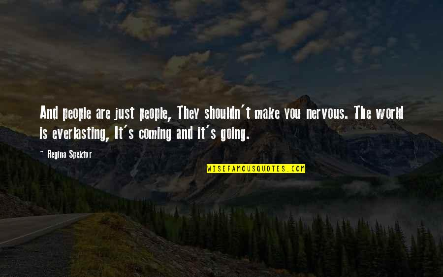 Going's Quotes By Regina Spektor: And people are just people, They shouldn't make