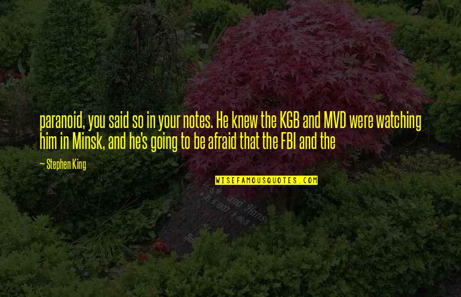 Going's Quotes By Stephen King: paranoid, you said so in your notes. He