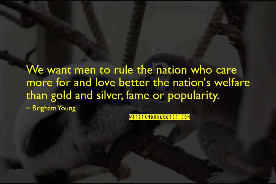 Gold And Silver Quotes By Brigham Young: We want men to rule the nation who