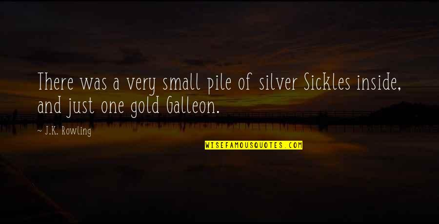 Gold And Silver Quotes By J.K. Rowling: There was a very small pile of silver