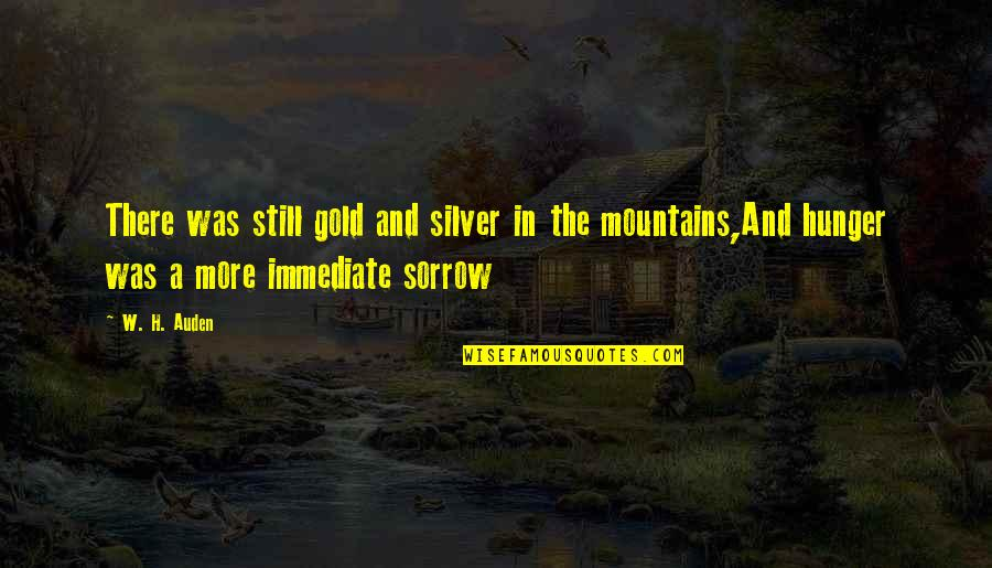 Gold And Silver Quotes By W. H. Auden: There was still gold and silver in the