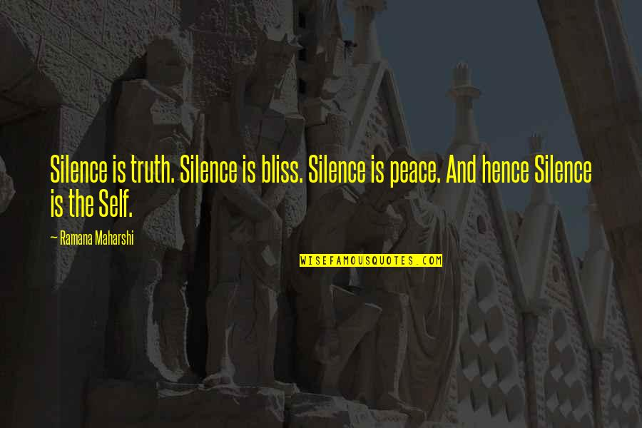 Gold Digger Person Quotes By Ramana Maharshi: Silence is truth. Silence is bliss. Silence is
