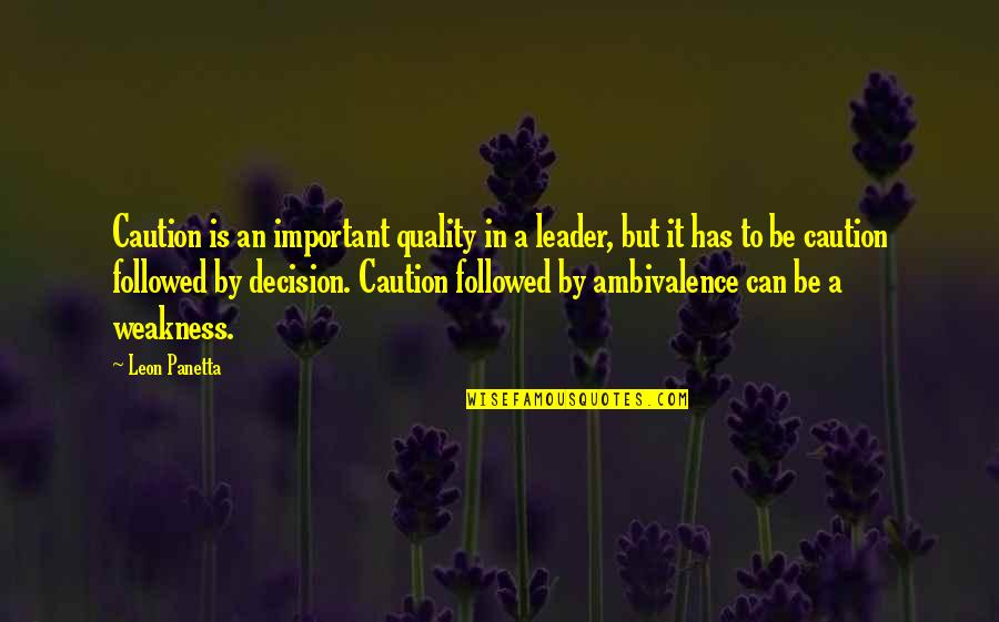 Gold Stock Market Quotes By Leon Panetta: Caution is an important quality in a leader,