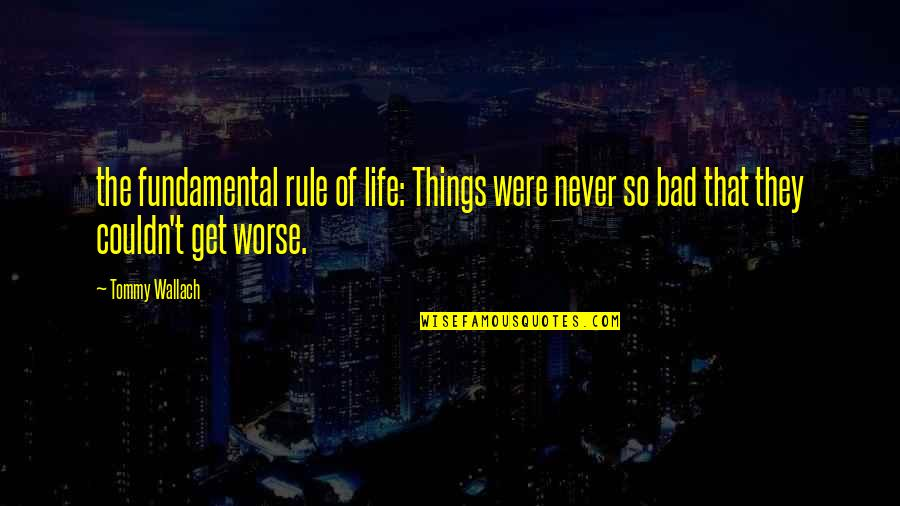 Gold Stock Market Quotes By Tommy Wallach: the fundamental rule of life: Things were never
