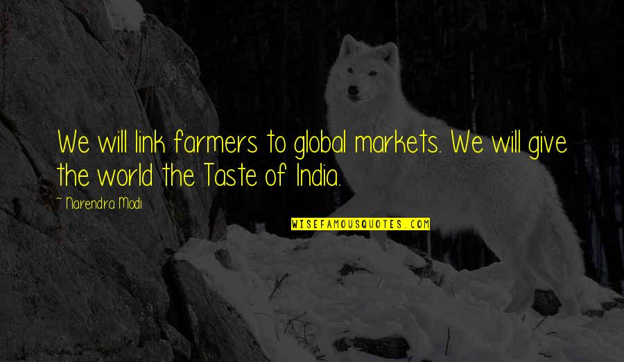 Golden Birthdays Quotes By Narendra Modi: We will link farmers to global markets. We