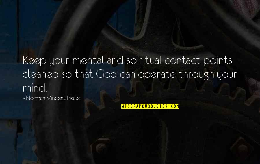 Golf Follow Through Quotes By Norman Vincent Peale: Keep your mental and spiritual contact points cleaned