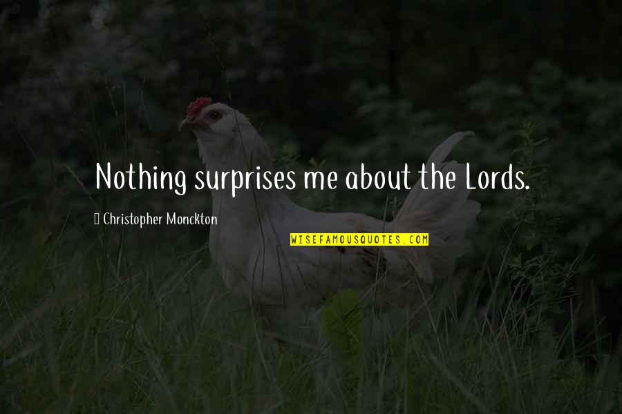 Golf Posture Quotes By Christopher Monckton: Nothing surprises me about the Lords.
