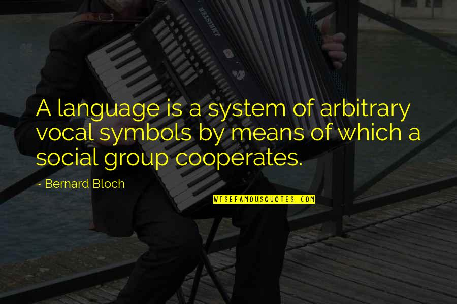 Golfer Jokes Quotes By Bernard Bloch: A language is a system of arbitrary vocal