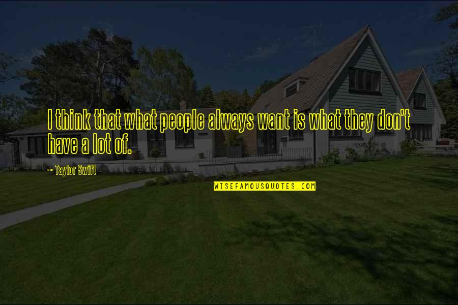 Golfer Jokes Quotes By Taylor Swift: I think that what people always want is