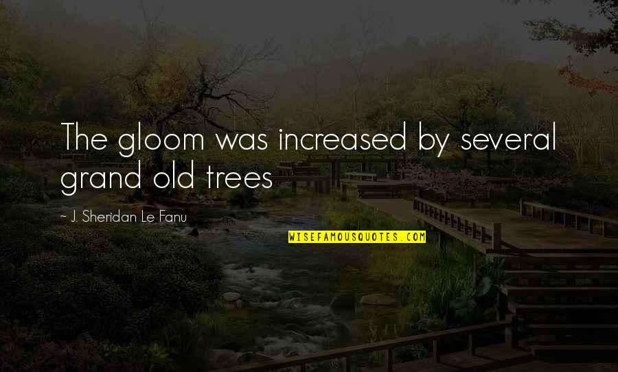 Goo Lagoon Quotes By J. Sheridan Le Fanu: The gloom was increased by several grand old