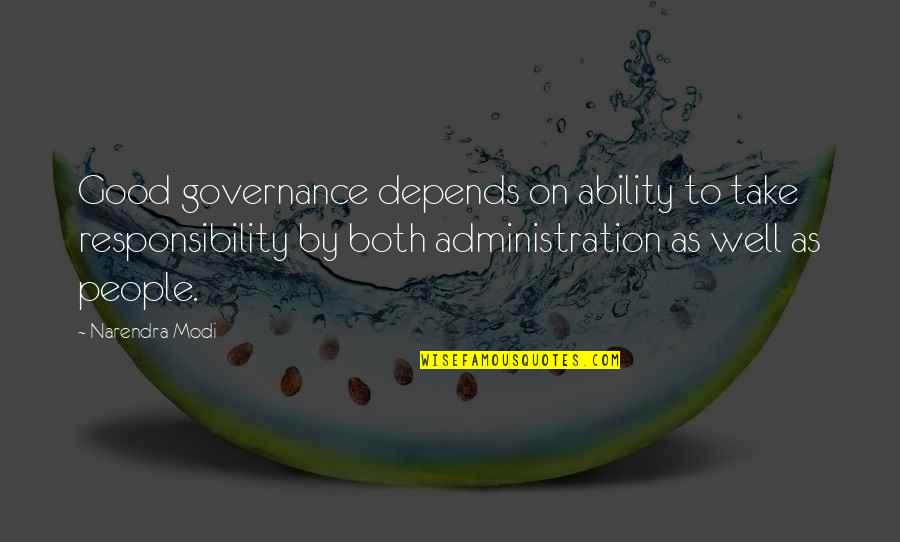Good Administration Quotes By Narendra Modi: Good governance depends on ability to take responsibility