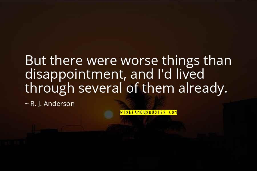 Good Ads Quotes By R. J. Anderson: But there were worse things than disappointment, and