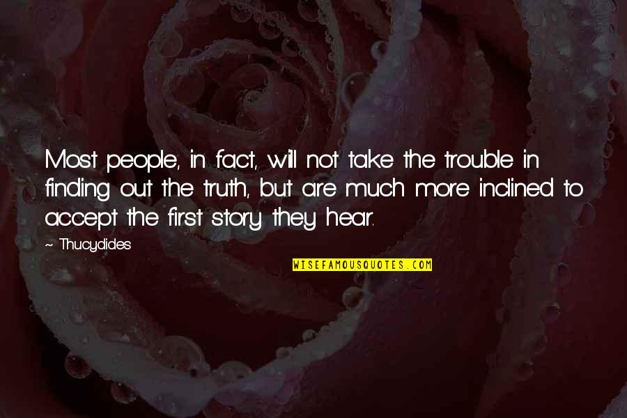 Good Ads Quotes By Thucydides: Most people, in fact, will not take the
