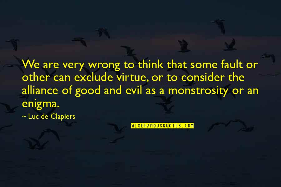 Good Alliance Quotes By Luc De Clapiers: We are very wrong to think that some