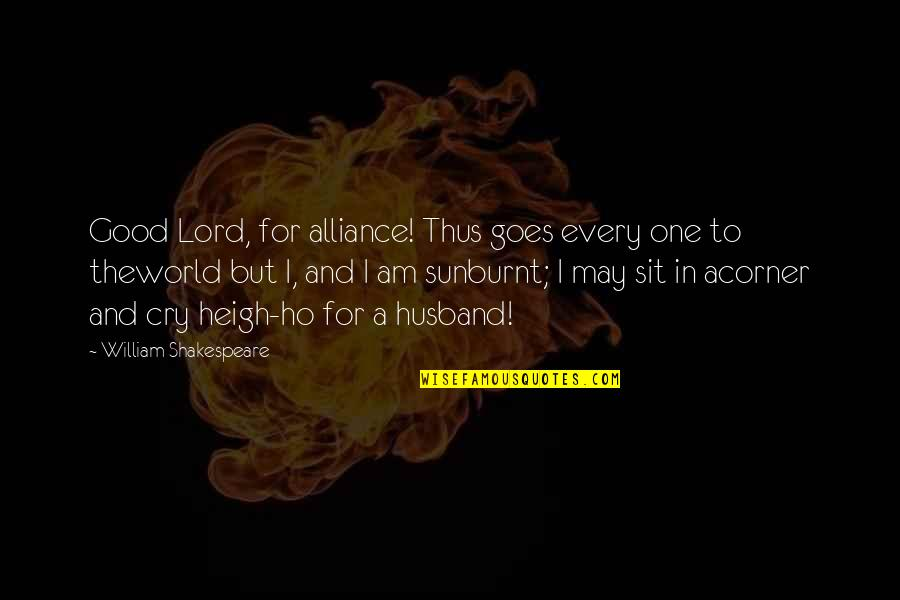 Good Alliance Quotes By William Shakespeare: Good Lord, for alliance! Thus goes every one