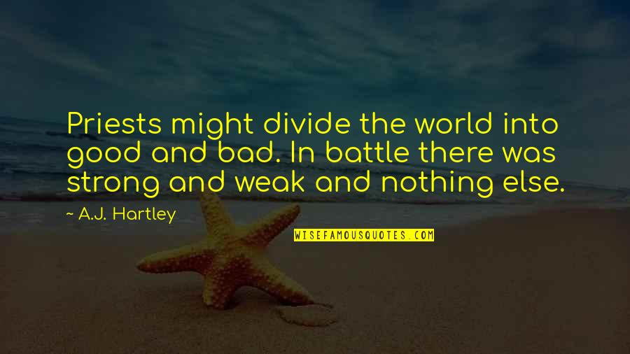 Good And Bad In The World Quotes By A.J. Hartley: Priests might divide the world into good and