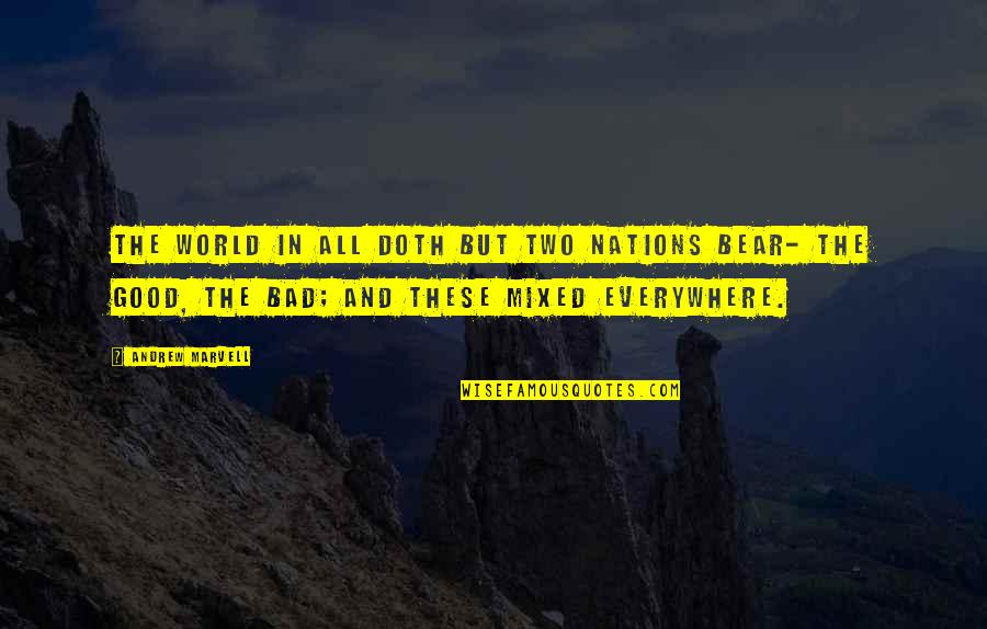 Good And Bad In The World Quotes By Andrew Marvell: The world in all doth but two nations