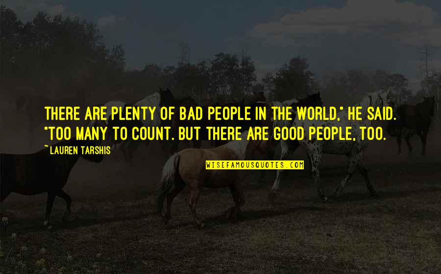 Good And Bad In The World Quotes By Lauren Tarshis: There are plenty of bad people in the