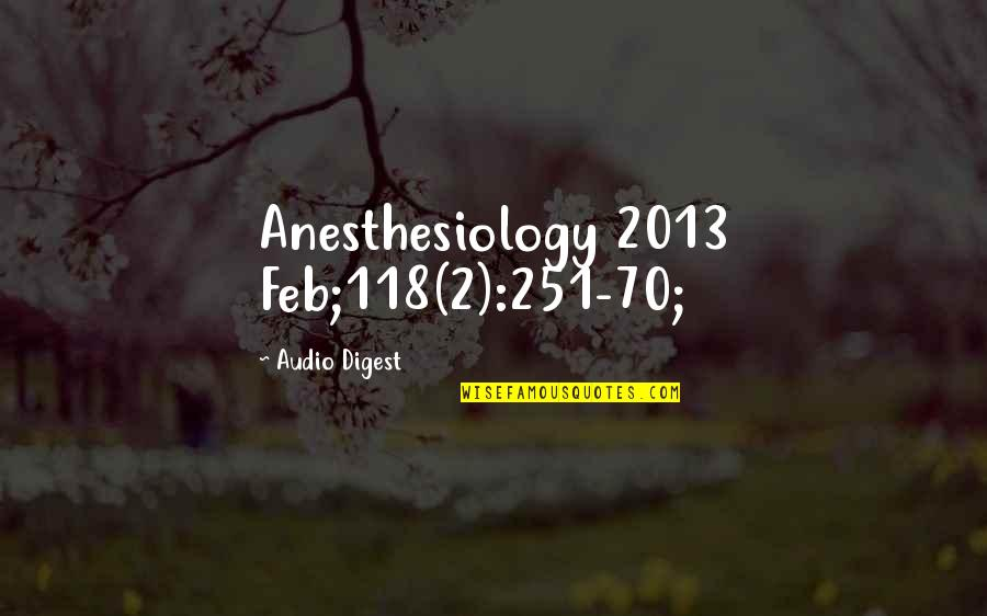 Good And Bad Qualities Quotes By Audio Digest: Anesthesiology 2013 Feb;118(2):251-70;