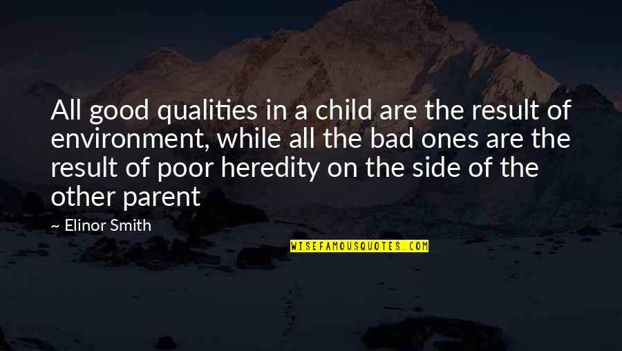 Good And Bad Qualities Quotes By Elinor Smith: All good qualities in a child are the