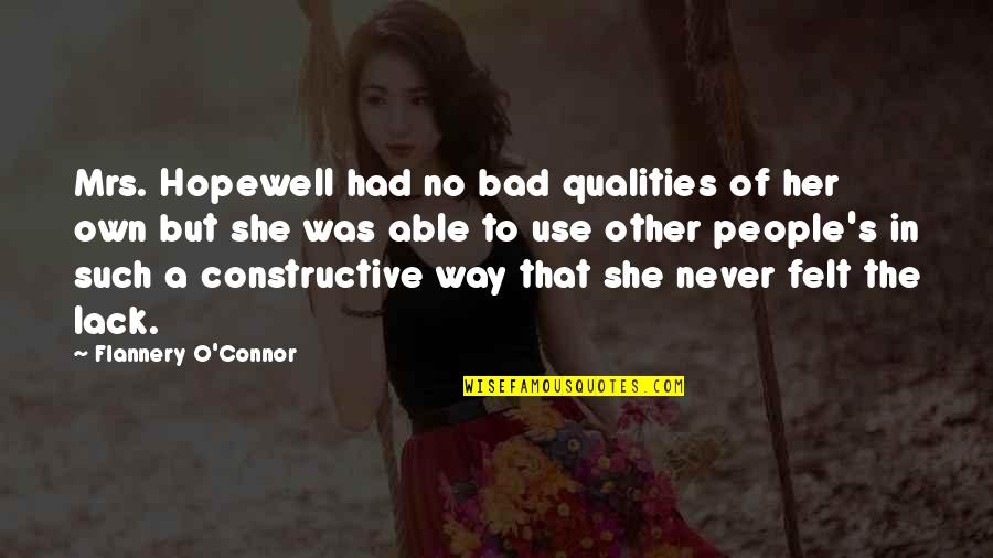 Good And Bad Qualities Quotes By Flannery O'Connor: Mrs. Hopewell had no bad qualities of her