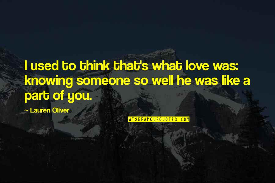 Good And Bad Qualities Quotes By Lauren Oliver: I used to think that's what love was: