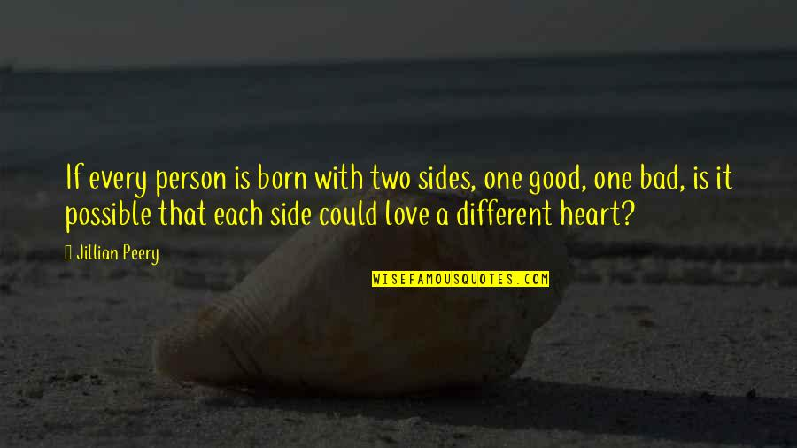 Good Bad Person Quotes By Jillian Peery: If every person is born with two sides,
