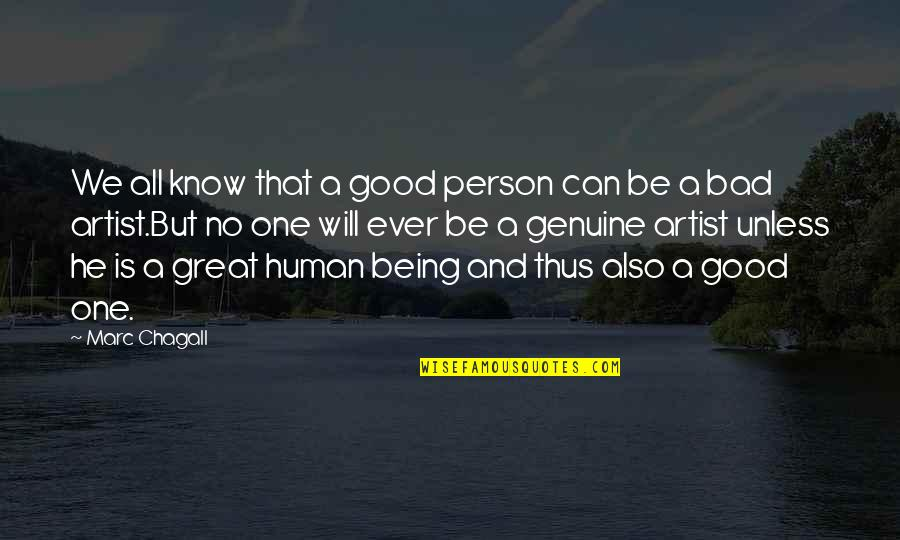 Good Bad Person Quotes By Marc Chagall: We all know that a good person can