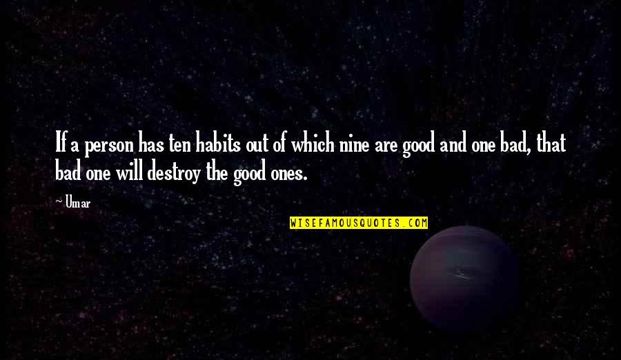 Good Bad Person Quotes By Umar: If a person has ten habits out of