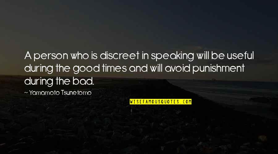 Good Bad Person Quotes By Yamamoto Tsunetomo: A person who is discreet in speaking will