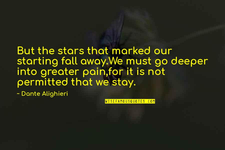 Good Baking Quotes By Dante Alighieri: But the stars that marked our starting fall