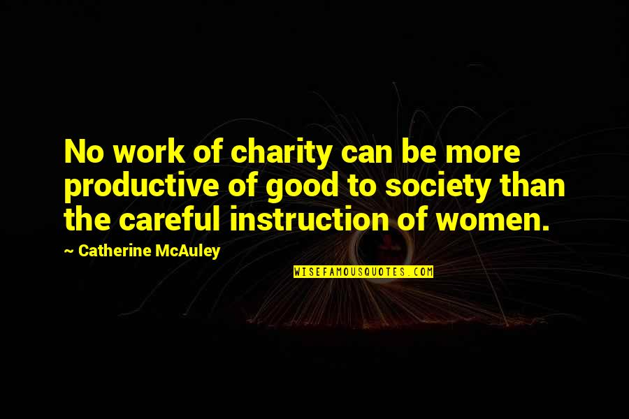 Good Charity Quotes By Catherine McAuley: No work of charity can be more productive