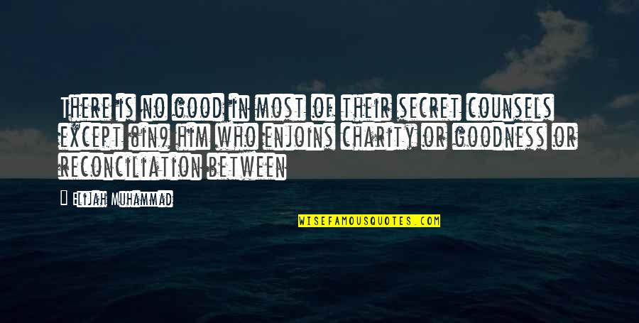 Good Charity Quotes By Elijah Muhammad: There is no good in most of their