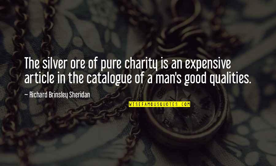 Good Charity Quotes By Richard Brinsley Sheridan: The silver ore of pure charity is an
