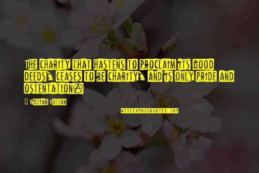 Good Charity Quotes By William Hutton: The charity that hastens to proclaim its good