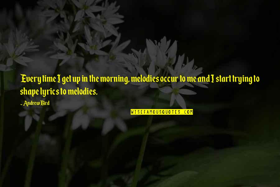 Good Clothing Quotes By Andrew Bird: Every time I get up in the morning,