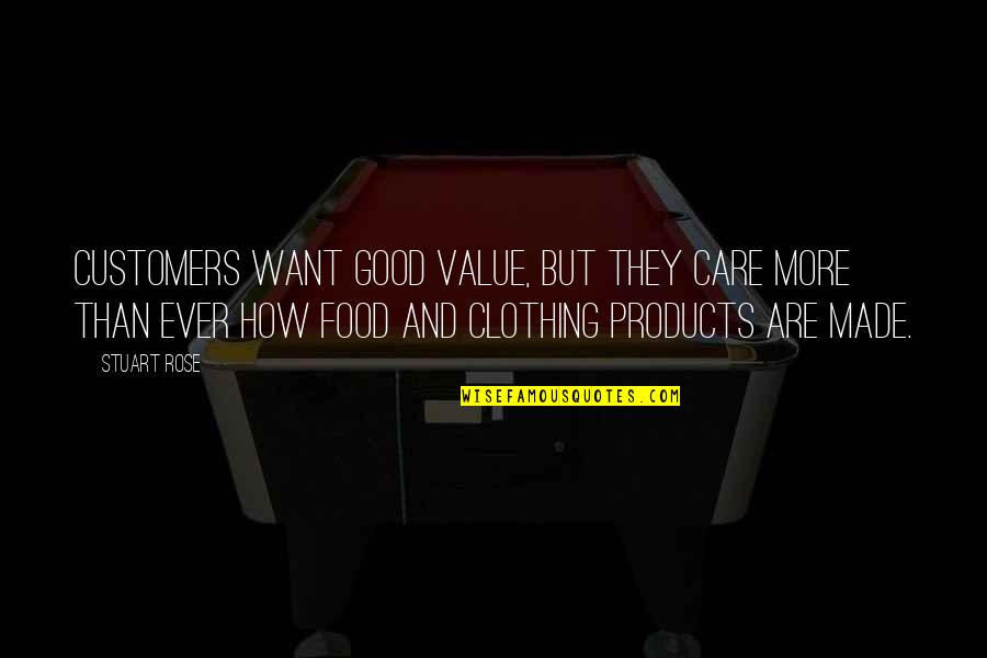 Good Clothing Quotes By Stuart Rose: Customers want good value, but they care more