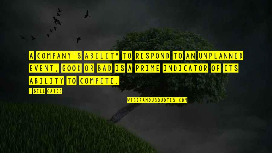 Good Company Quotes By Bill Gates: A company's ability to respond to an unplanned
