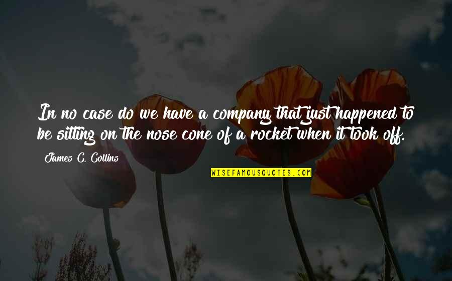 Good Company Quotes By James C. Collins: In no case do we have a company