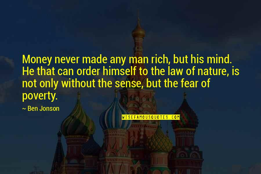 Good Emotional Life Quotes By Ben Jonson: Money never made any man rich, but his
