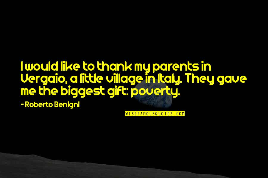 Good Employee Appreciation Quotes By Roberto Benigni: I would like to thank my parents in