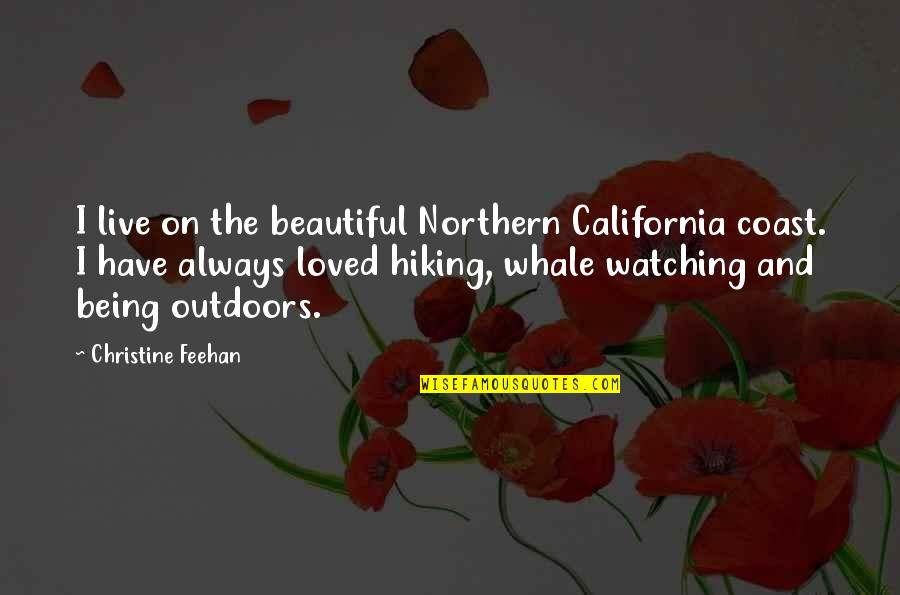 Good Entertaining Quotes By Christine Feehan: I live on the beautiful Northern California coast.