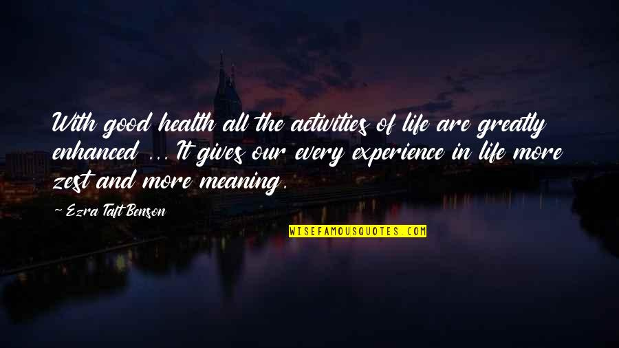 Good Exercise Quotes By Ezra Taft Benson: With good health all the activities of life
