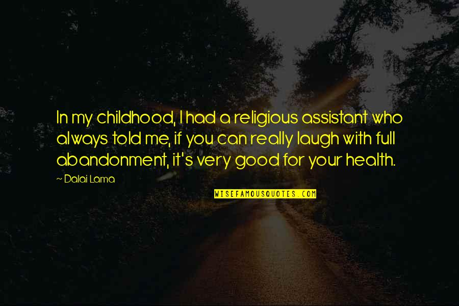 Good For Health Quotes By Dalai Lama: In my childhood, I had a religious assistant