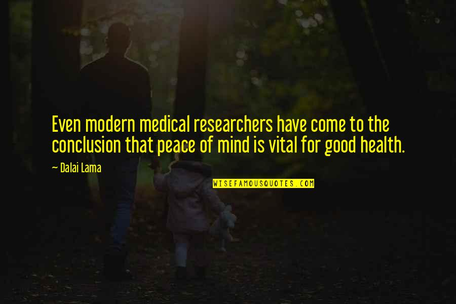 Good For Health Quotes By Dalai Lama: Even modern medical researchers have come to the
